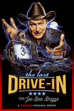 The Last Drive-in With Joe Bob Briggs-full